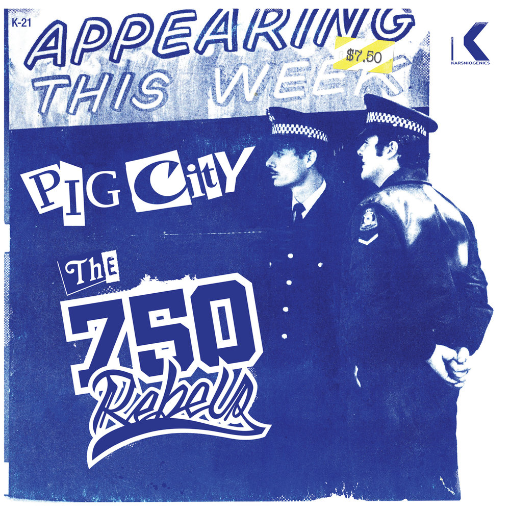 K-021 - 2017 750 Rebels - Pig City / Magnum Opus Double A side 7inch vinyl www.shop.karsniogenics.com.au