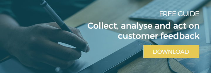 Collect, analyse and act on customer feedback. Set targets and KPIs