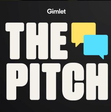 The Pitch Podcast - Gimlet Media