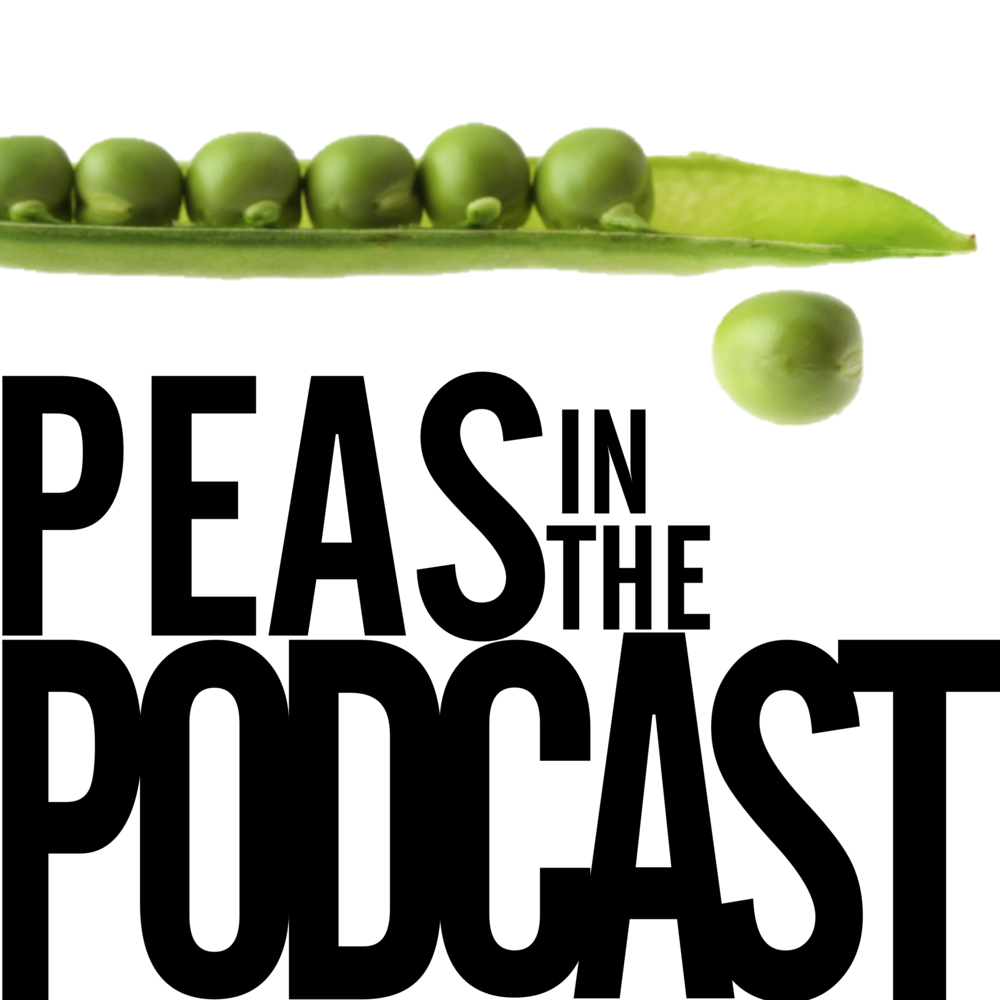 Peas in the Podcast