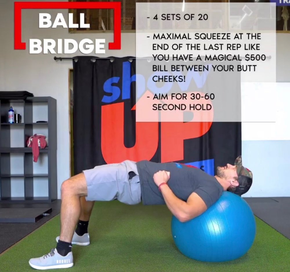 Ball bridges for 3-5 sets of 20-30 reps everyday.