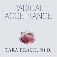 Tara Brach Radical Acceptance