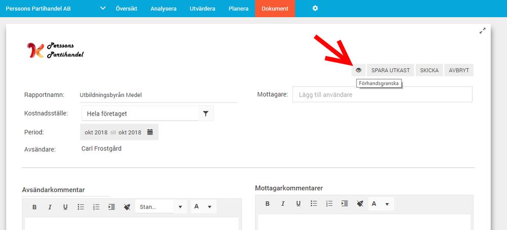 Klicka på ögat när ni håller på att arbeta med periodrapporten så ser ni hur den kommer att visas för mottagaren (kunden)