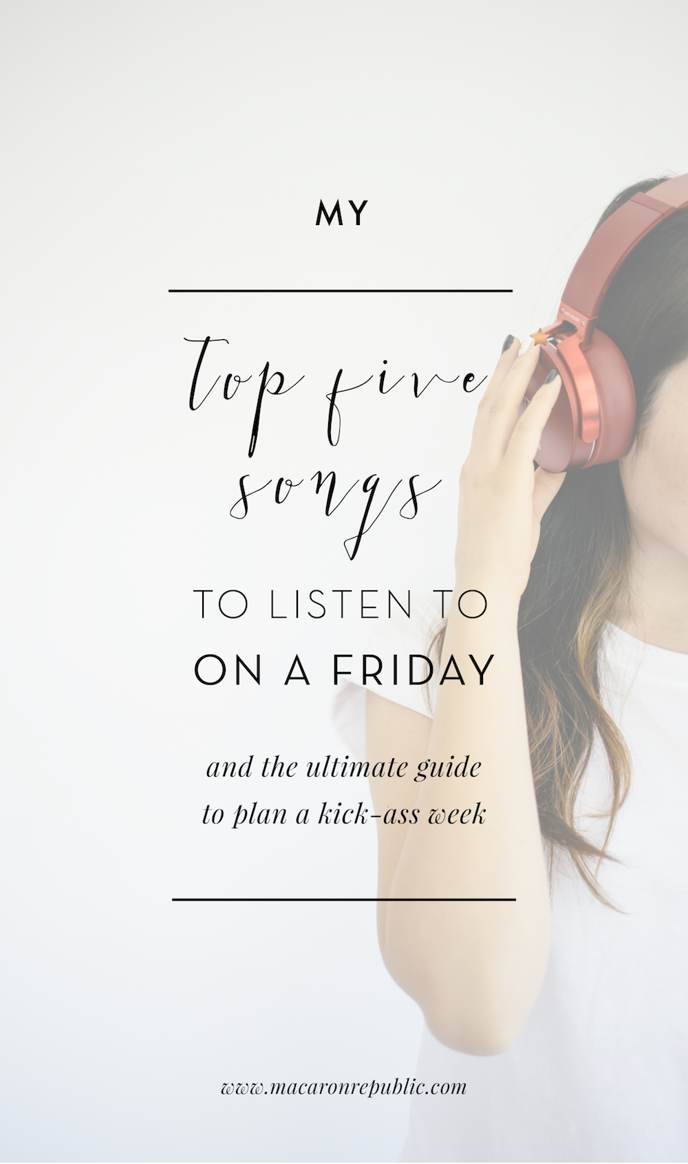 top 5 songs to plan a kick ass week - Macaron Republic