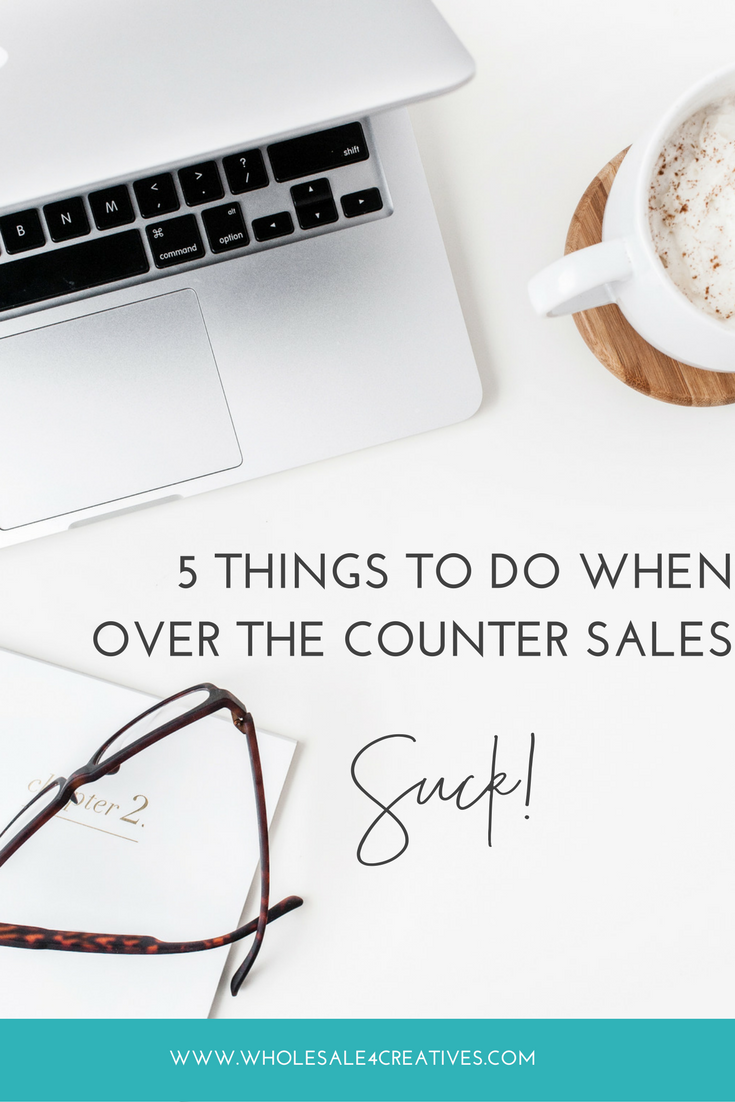 5 things to do when over the counter sales suck.png