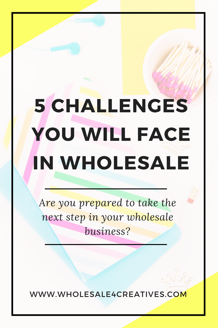challenges you will face in your wholesale business