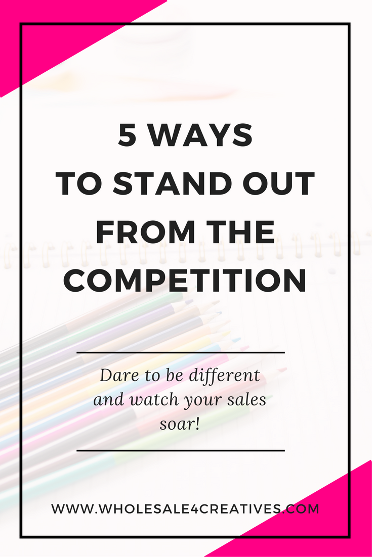 how to stand out from the competition