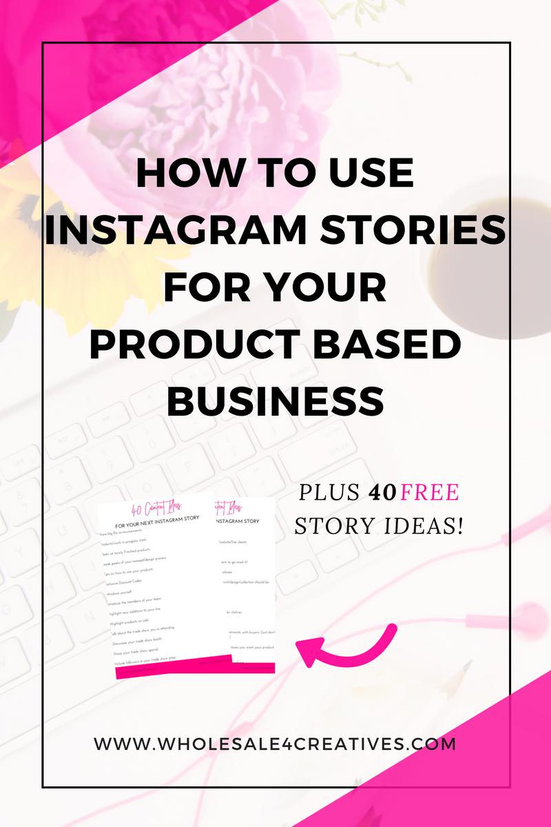 how to use instagram stories for your product based business plus 40 instagram story ideas