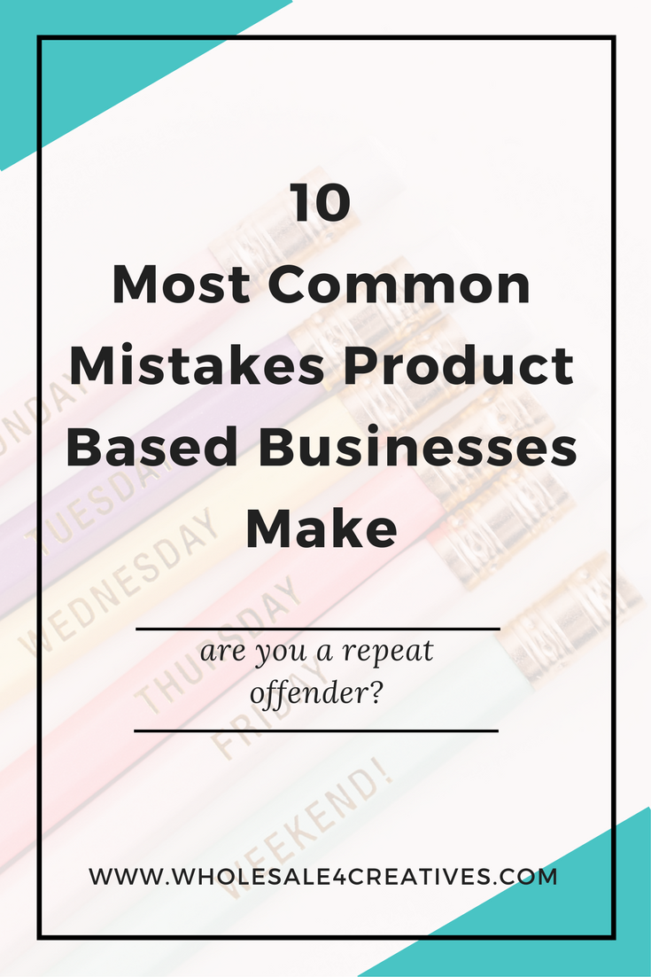 the 10 most common mistakes product based businesses make