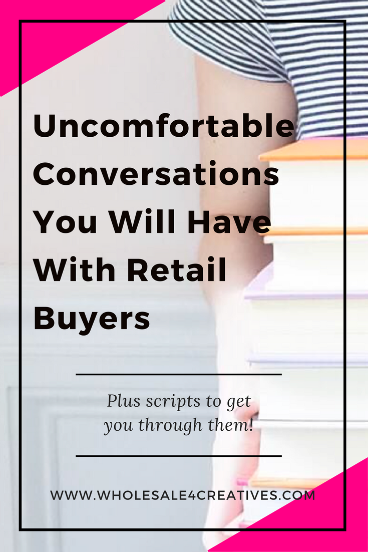 uncomfortable conversations with retail buyers plus bonus scripts
