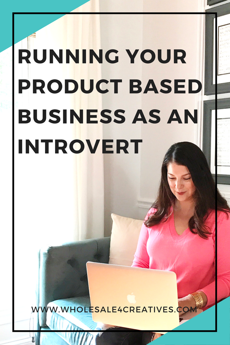 Running your product based business as an introvert