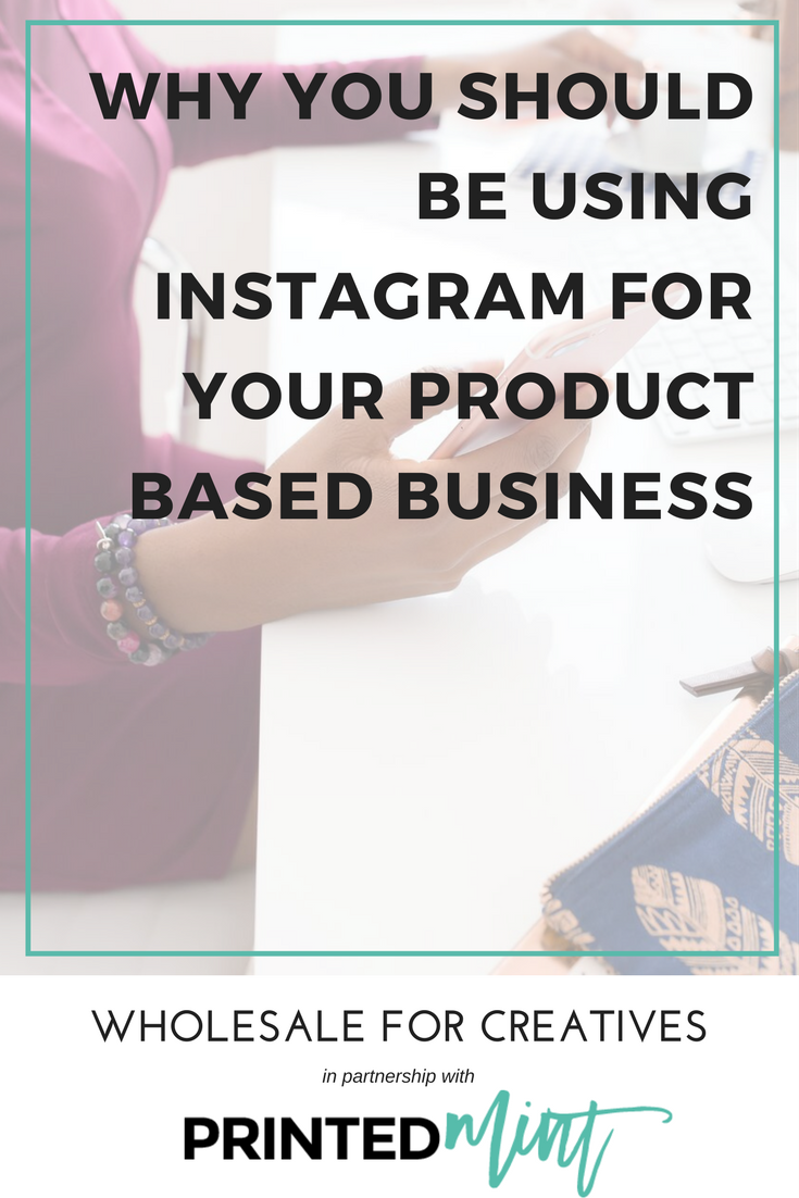 why you should be using instagram for your product based business printed mint