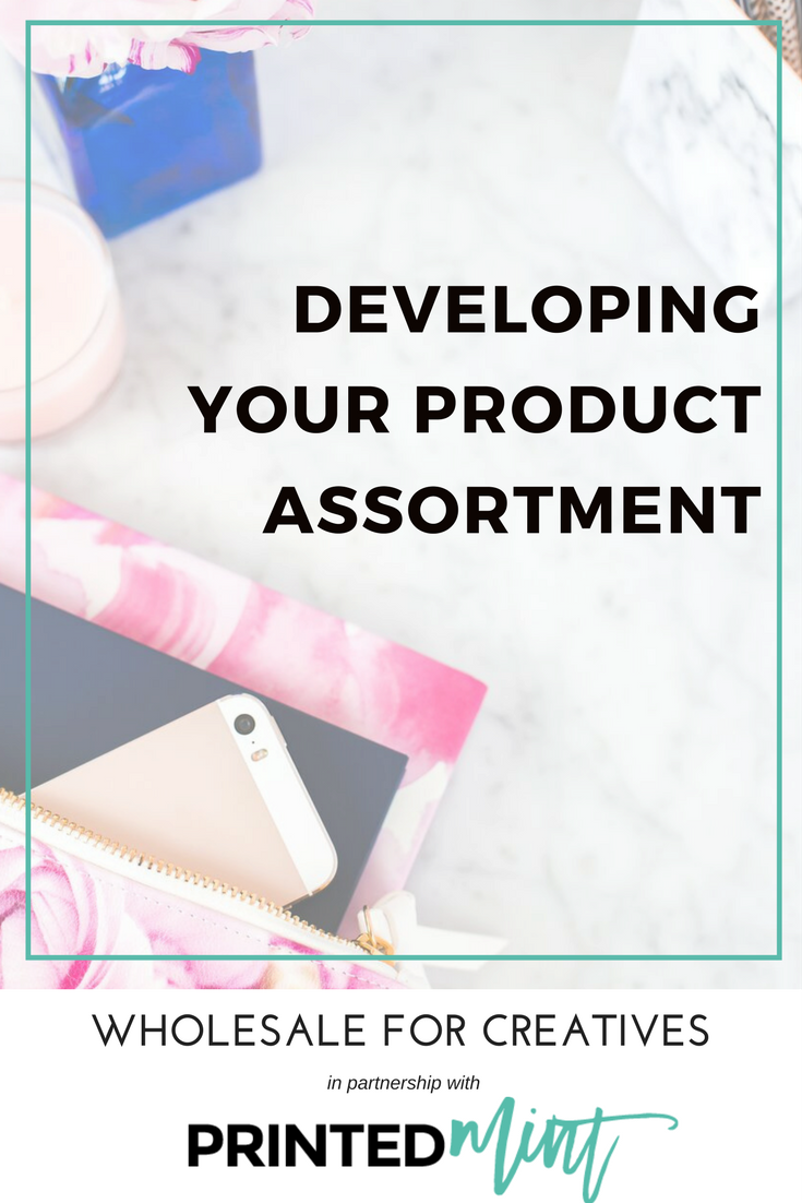 developing your product assortment printed mint