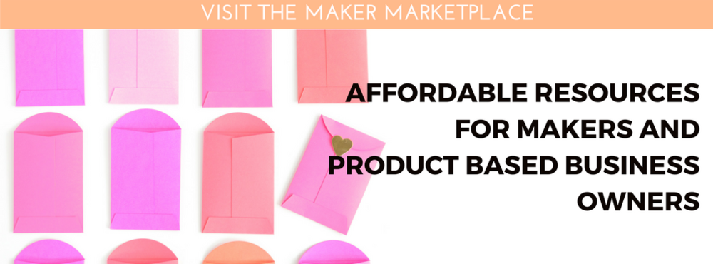 AFFORDABLE RESOURCES FOR MAKERS AND PRODUCT BASED BUSINESS OWNERS