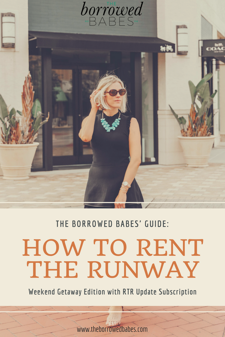 Updated How to Rent the Runway UPDATE PINTEREST Image for The Borrowed Babes Fashion Blog How To Guide.png