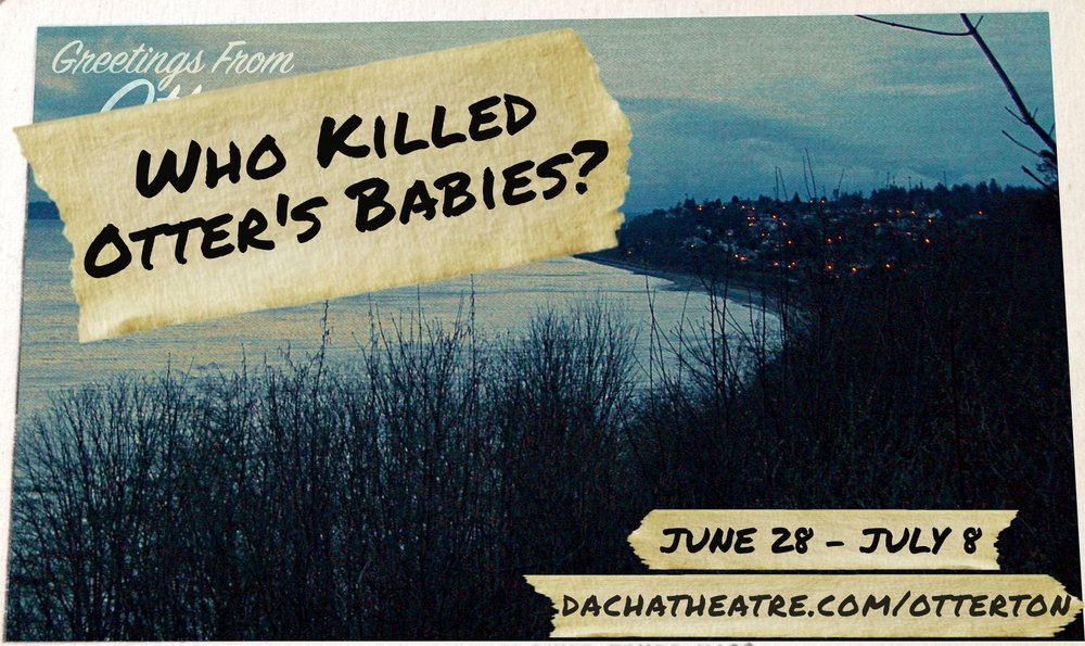 Dacha Theater Who Killed Otter's Babies Poster