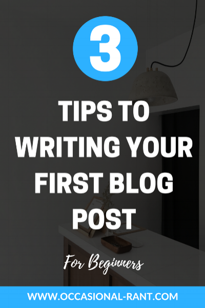 3 awesome tips to writing your first post, and kicking off your blog with a bang.