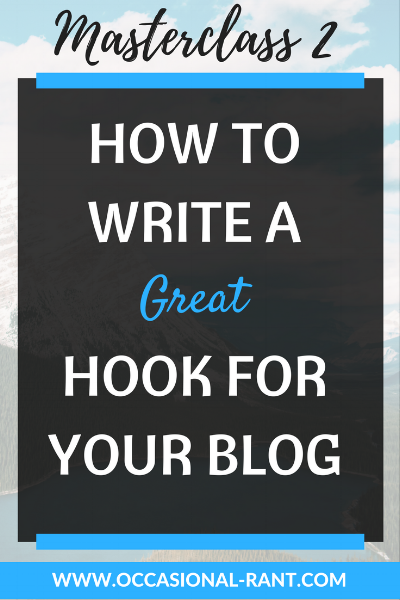 How to write a great hook for your blog to keep your readers coming back for more