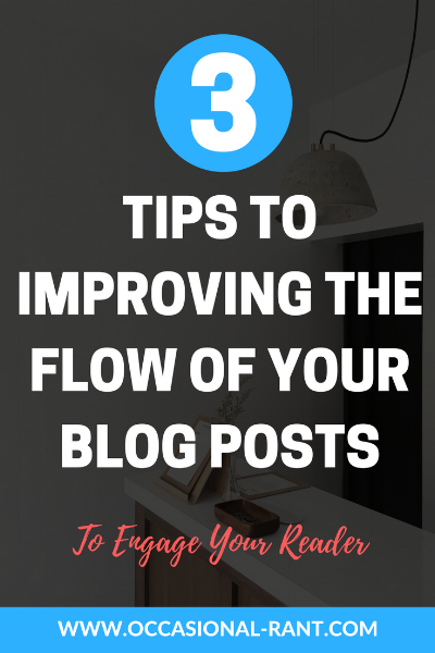 How to improve the flow of your blog posts and write with confidence.