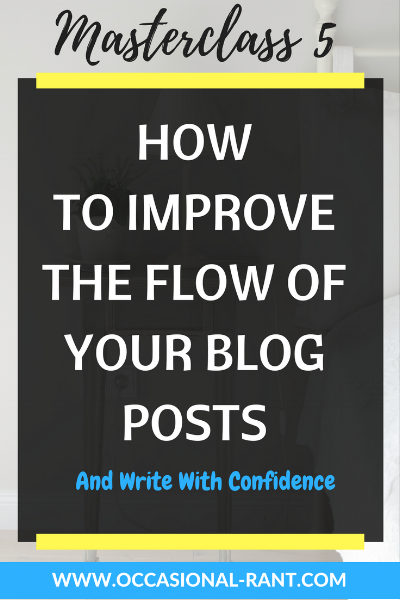 How to improve the flow of your blog posts and write with confidence. 3 easy tips to help you alter your pacing to influence your audience.