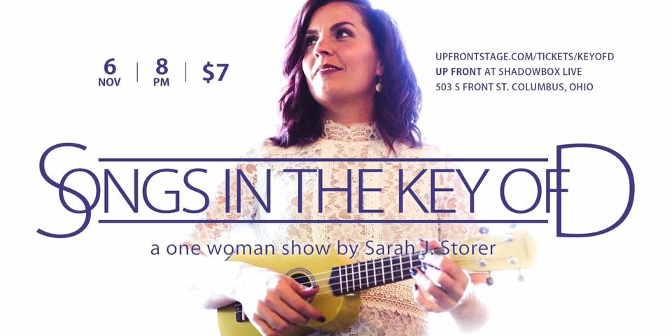 Songs in the Key of D: A one woman show by Sarah J. Storer  Tues 11.6 @ 8PM // $7 // Up Front at Shadowbox Live