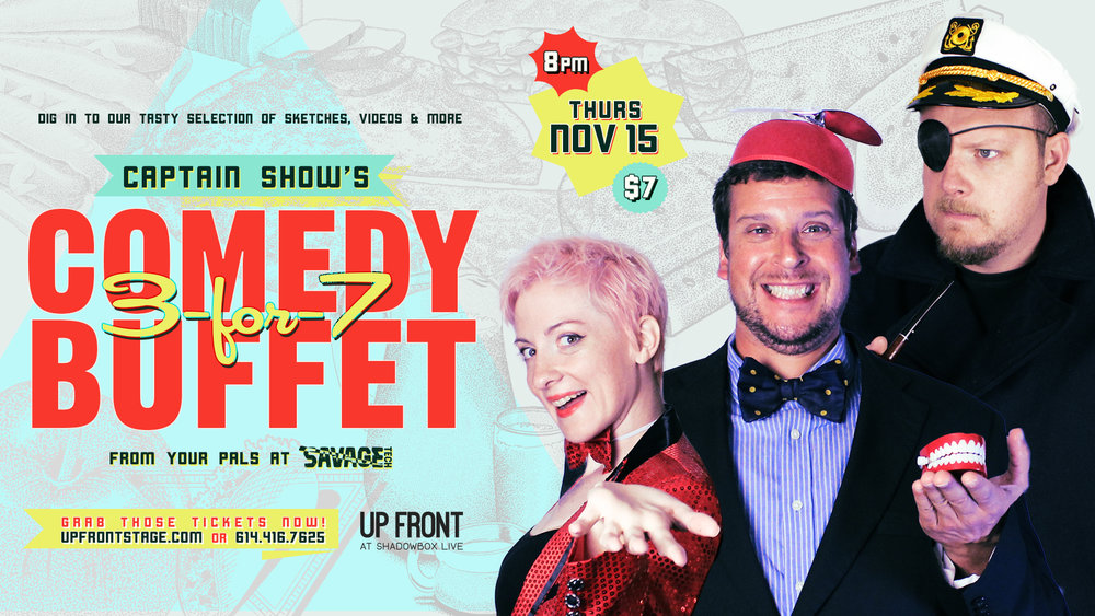 Captain Show's 3-for-7 Comedy Buffet  // Thurs 11.15 @ 8PM // $7  Up Front at Shadowbox Live