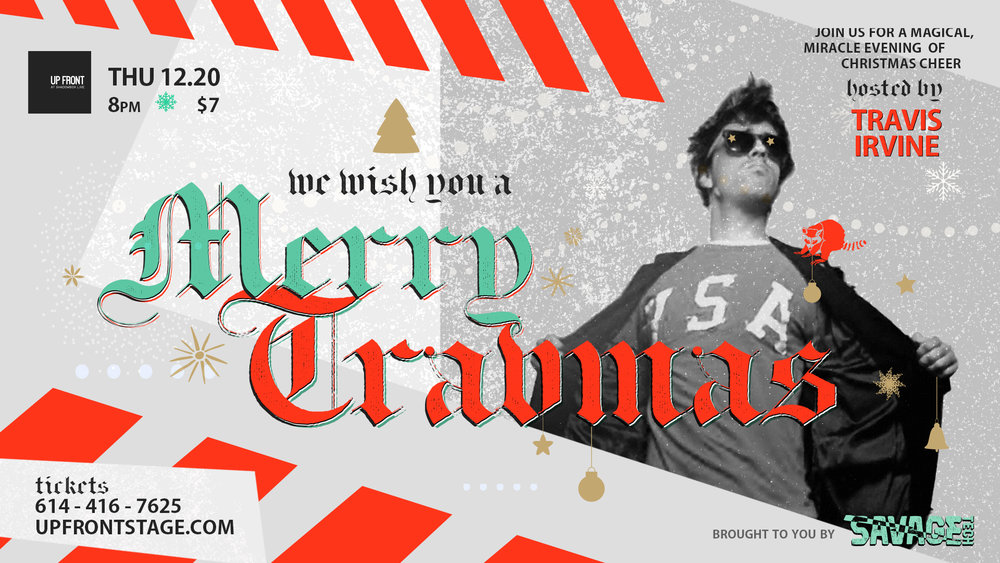 Savage Tech Presents: Merry TRAV-mas! // THU 12.20 / 8PM / $7 at Up Front @ Shadowbox Live