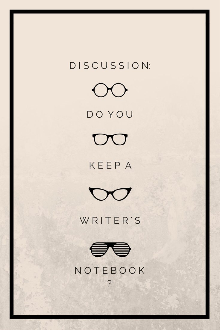 Discussion: Do You Keep a Writer's Notebook? Maybe you should think about it.