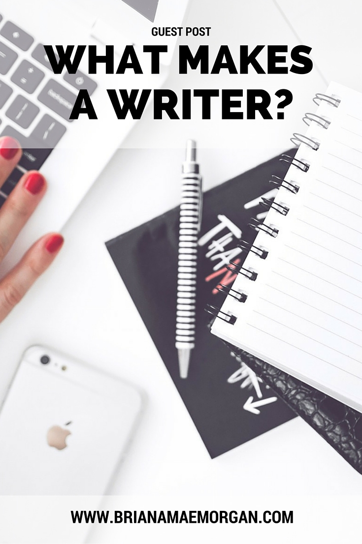Guest Post: What Makes a Writer?