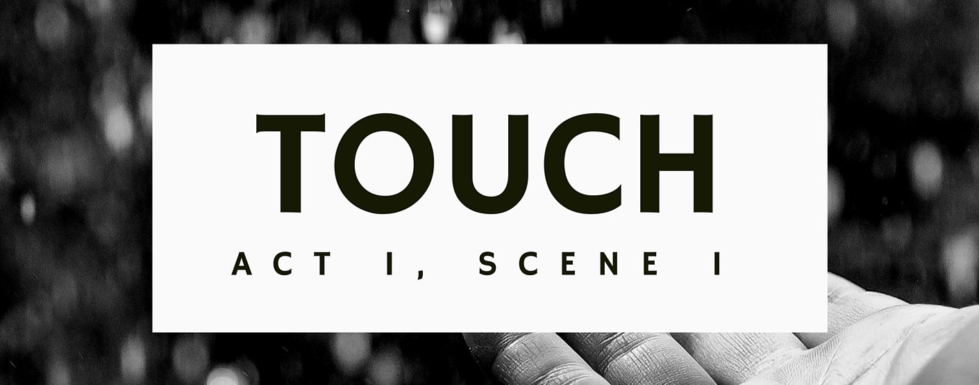 TOUCH: A Play in Two Acts