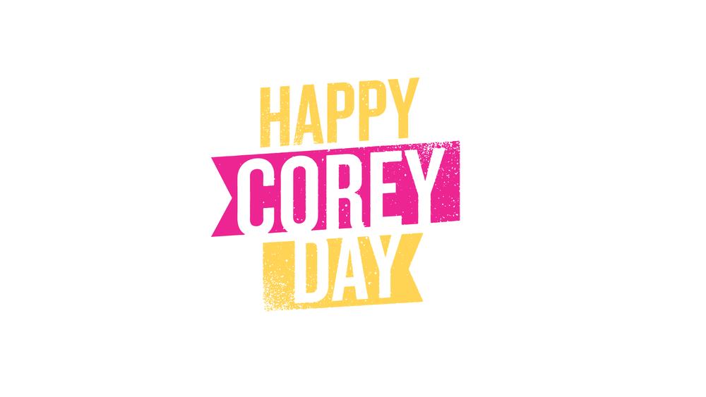 Happy Corey Day