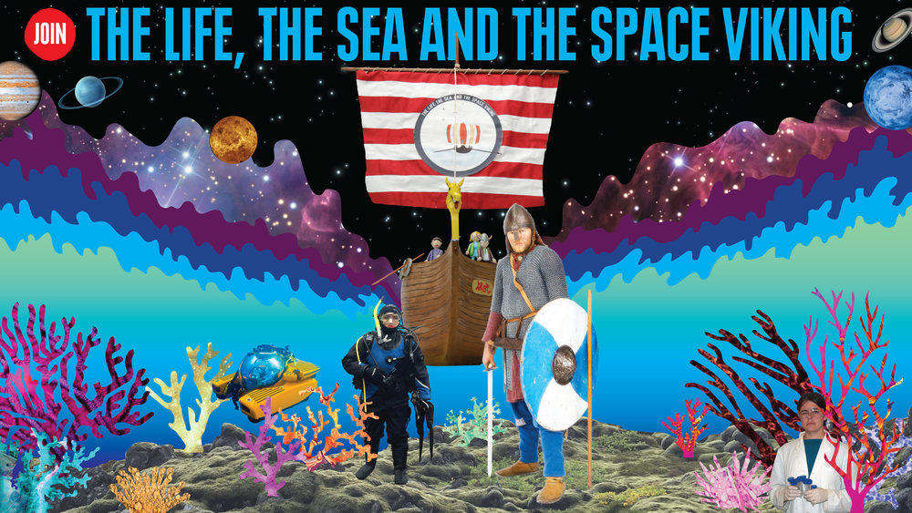 The Life, The Sea and the Space Viking, 2016–.  Posteri OurMachine