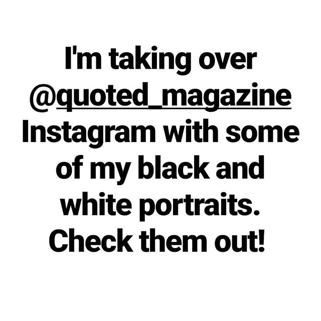 Check out the feed on @quoted_magazine to see some of my portraits.