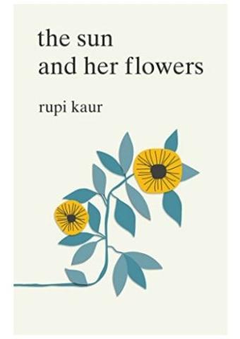 The Sun and Her Flowers, Rupi Kaur, £9.09, Amazon