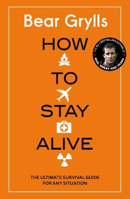How To Stay Alive: The Ultimate Survival Guide for Any Situation, Bear Grylls, £9.99, Amazon
