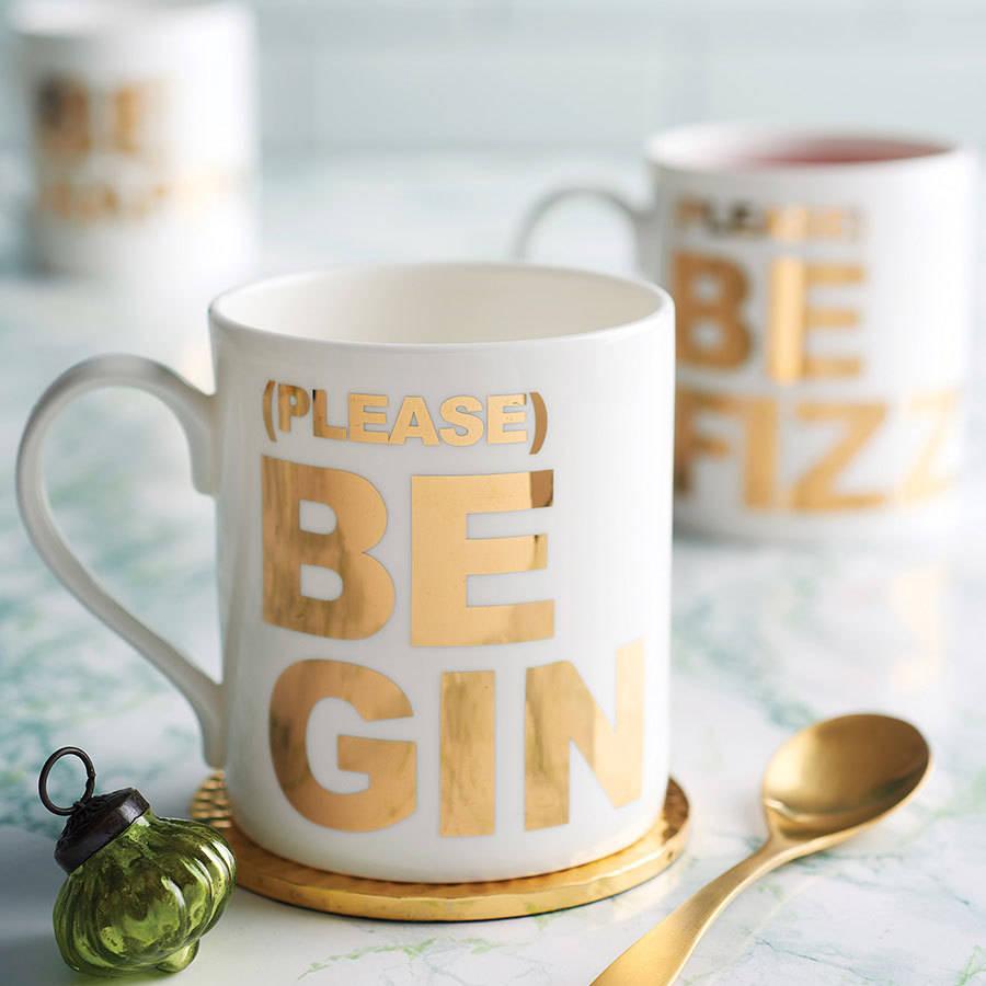 Please be Gin Mug by Catherine Colebrook -  notonthehighstreet.com £14.95