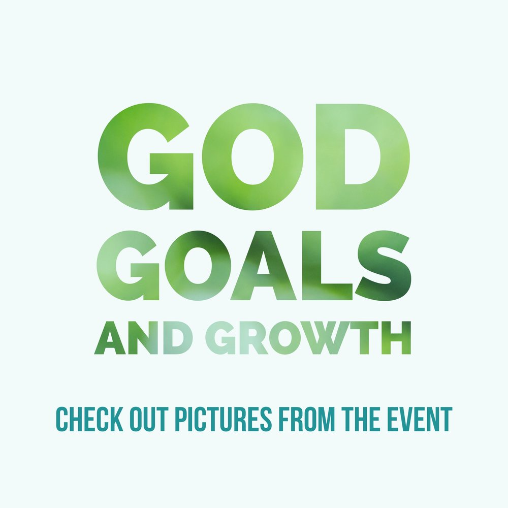 God Goals and Growth Event.JPG