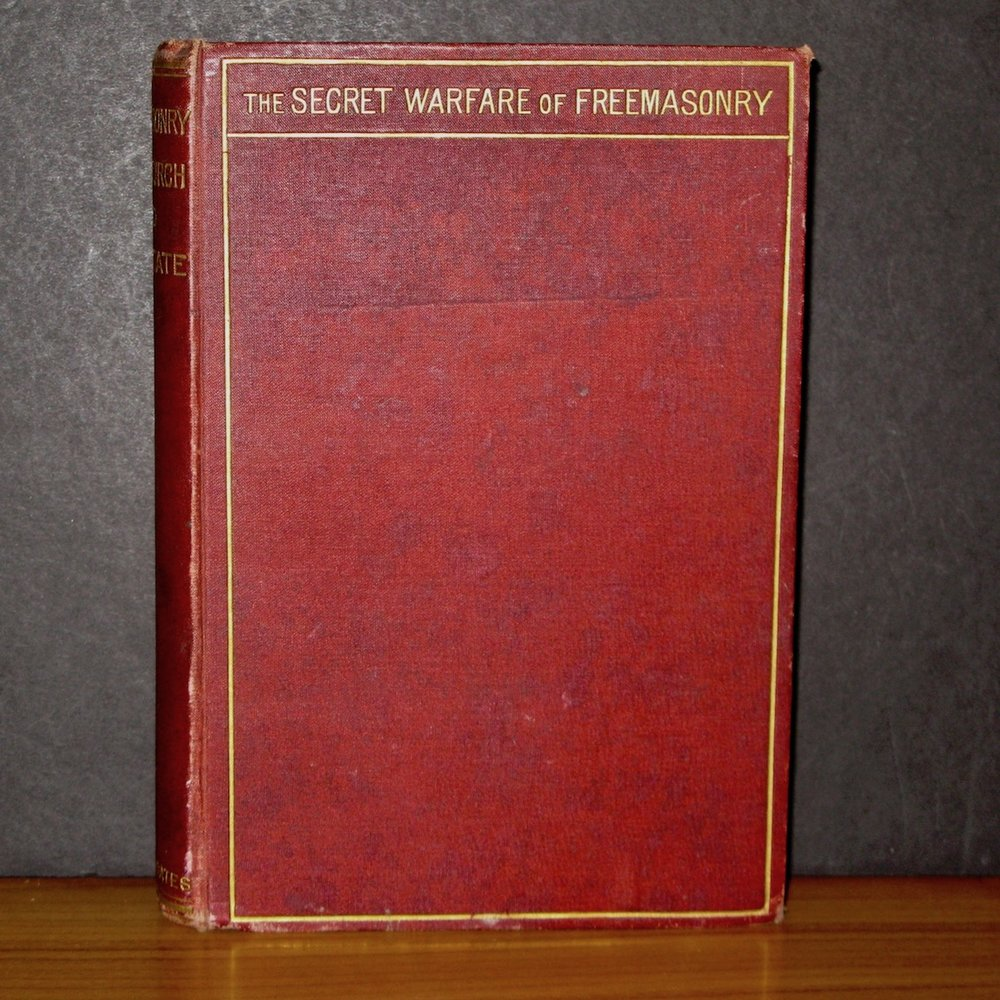 SECRET WARFARE OF FREEMASONRY AGAINST CHURCH AND STATE by Georg Michael Pachtler (1875)