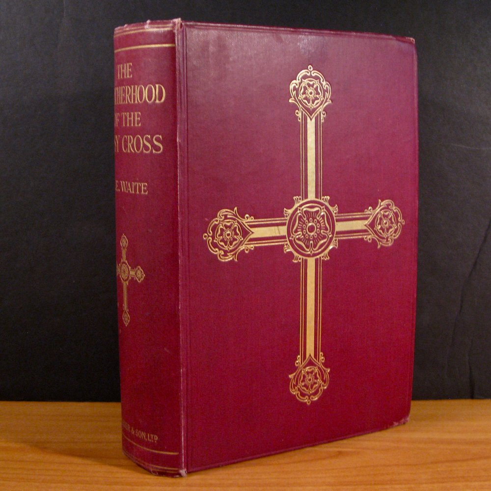 THE BROTHERHOOD OF THE ROSY CROSS, BEING RECORDS OF THE HOUSE OF THE HOLY SPIRIT IN ITS INWARD AND OUTWARD HISTORY by Arthur Edward Waite (1924)