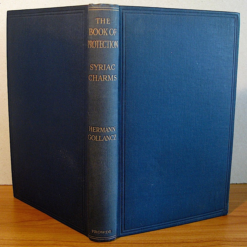 THE BOOK OF PROTECTION Being a Collection of Charms by Hermann Gollancz (London, 1912)