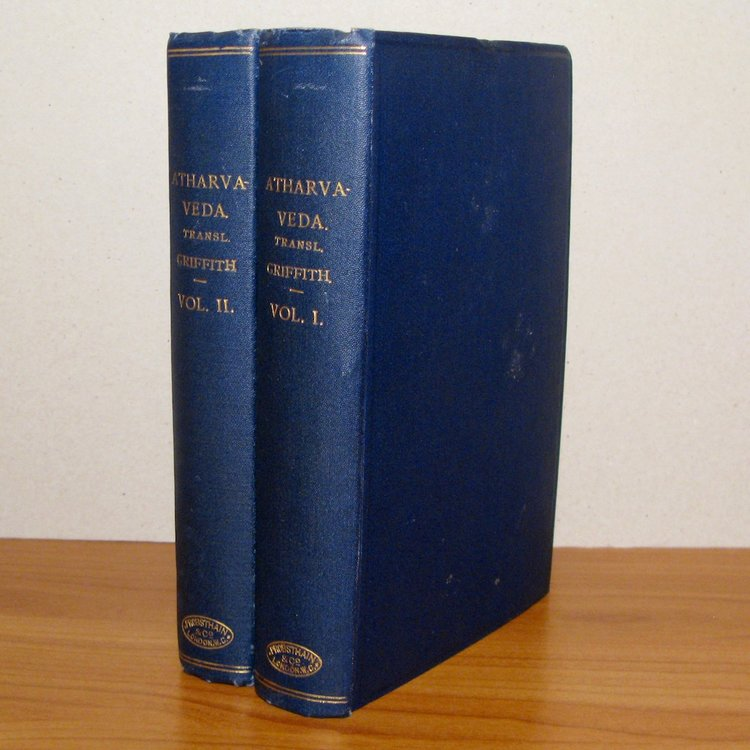 THE HYMNS OF THE ATHARVA-VEDA Translated by Ralph Griffith (2 Volumes). London, 1916