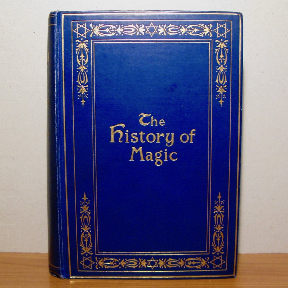 THE HISTORY OF MAGIC: INCLUDING A CLEAR AND PRECISE EXPOSITION OF ITS PROCEDURE, ITS RITES AND ITS MYSTERIES by Eliphas Levi. London, 1922