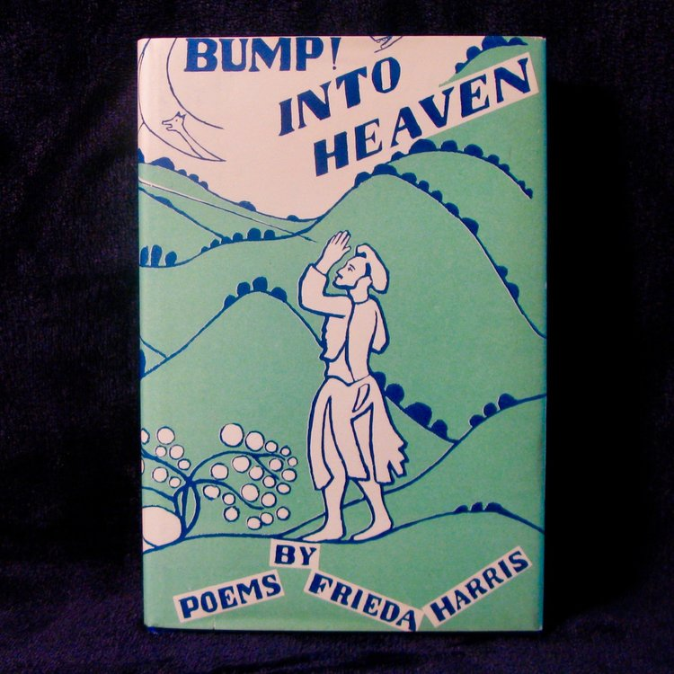 SOLD OUT BUMP INTO HEAVEN Poems by Frieda Harris. London, Mitre Press, 1956