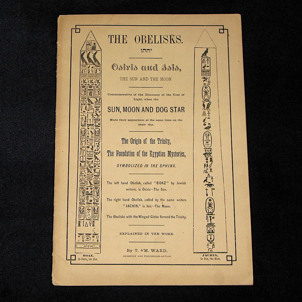 A TRANSLATION INTO ENGLISH OF THE HIEROGLYPHICS UPON THE EGYPTIAN OBELISK (1881) by Thomas. A. M. Ward (Egyptian Mysteries)