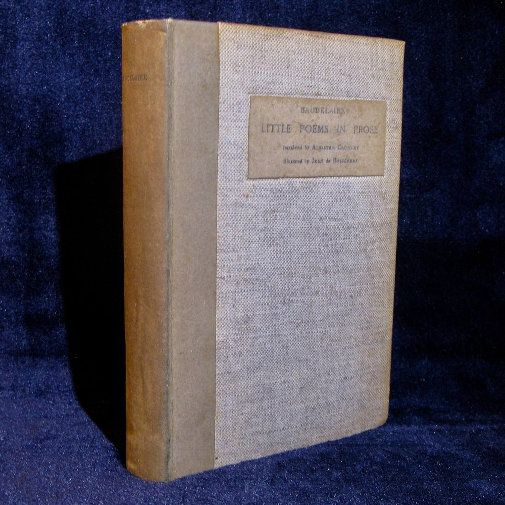 LITTLE POEMS IN PROSE (1928) by Charles Baudelaire (translated by Aleister Crowley)