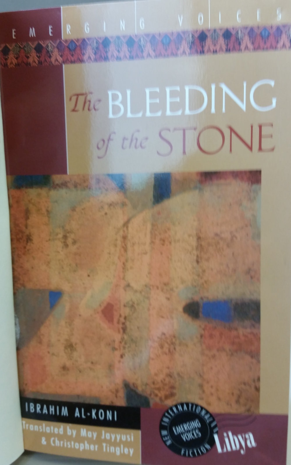 Ibrahim al-Koni's  The Bleeding of the Stone  (New York: Interlink Books, 2002). Translated by May Jayyusi and Christopher Tingley.