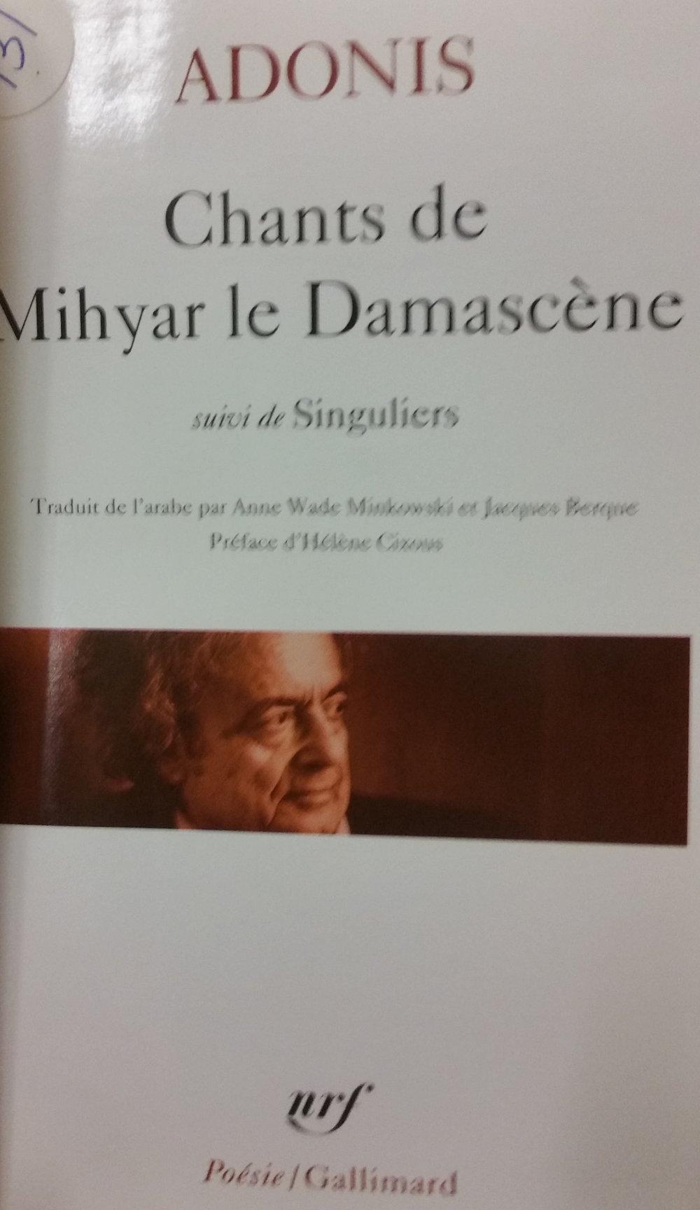 Adonis; traduit par Anne Wade Minkowski [et] Jacques Berque; préface d'Hélène Cixous (Paris: Gallimard, 2002).