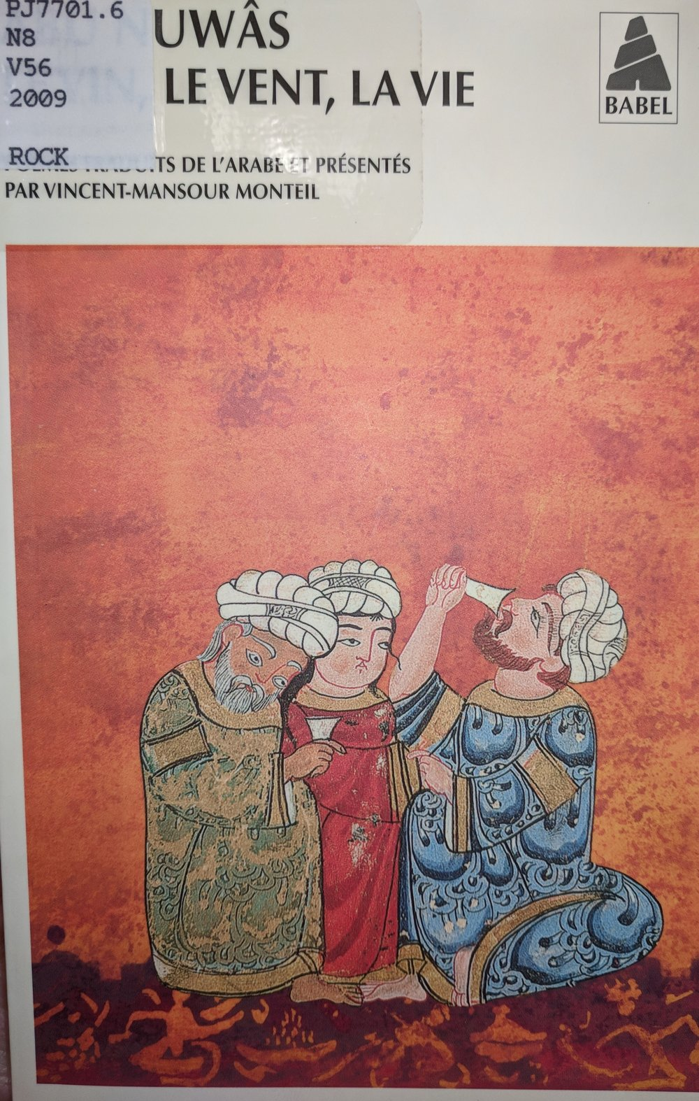 Abû Nuwâs; choix de poèmes traduits de l'arabe et présentés par Vincent-Mansour Monteil; calligraphies de Hassan Massoudy.  Arles : Actes sud; Montréal : Leméac, 2009.