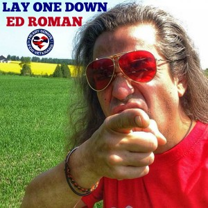 Ed Roman  Lay One Down