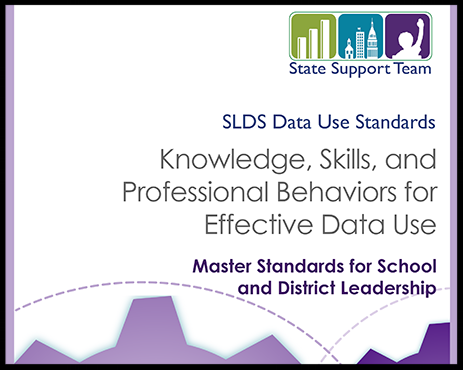 SLDS Data Use Standards: Master Standards for School and District Leadership 2016